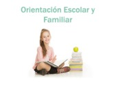 Orientación Escolar y Familiar